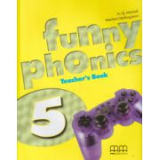 Funny phonics 5 Teacher's Book ( Editura: MM Publications, Autor: H. Q. Mitchell, Marileni Malkogianni ISBN 978-960-478-838-5 )