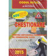 Chestionare pentru obtinerea permisului de conducere auto categoria B 2015 ( Editura: National, ISBN 978-973-659-146-4 )