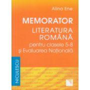 Memorator Literatura romana pentru clasele 5-8 si Evaluarea Nationala ( Editura: Niculescu, Autor: Alina Ene ISBN 978-973-748-915-9 )