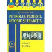 Petrolul Ploiesti Istorie si Traditie Volumul II Gloria ( Editura: Karta Graphic, Autor: Razvan V. Fratila ISBN 978-606-8312-98-9 )