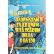 Sa invatam sa adunam si sa scadem de la 0 la 100 clasa I ( Editura: Hyperion, Autor: Gheorghe Adalbert Schneider ISBN 978-606-589-036-7 )