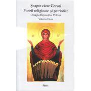 Soapte catre Ceruri, Poezii religioase si patriotice ( Editura: Abeona Press, Autor: Valeria Hora ISBN 978-606-92016-4-0 )
