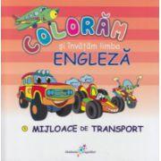 Coloram si invatam limba engleza, Mijloace de transport ( Editura: All ISBN 978-606-8578-36-1 )