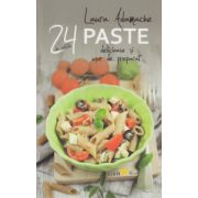 24 de retete de paste delicioase si usor de prepaprat ( Editura: Sian Books, Autor: Laura Adamache ISBN 978-606-93800-7-9 )