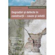Degradari si defecte in constructii - cauze si solutii ( Editura: Casa, Autor: Isztroluczky Miklos ISBN 978-606-8527-62-8 )