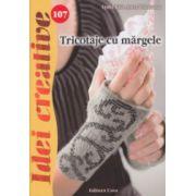 Tricotaje cu margele ( Editura: Casa, Autor: Lydia Klos, Jutta Tolzmann ISBN 978-606-8527-69-7 )