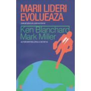 Marii lideri evolueaza ( Editura: Curtea Veche, Autor: Ken Blanchard ISBN 978-606-588-716-9 )
