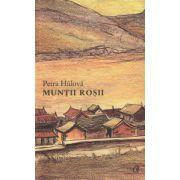 Muntii Rosii ( Editura: Curtea Veche, Autor: Petra Hulova ISBN 978-606-588-809-8 )