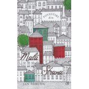 Povestiri din Mala Strana ( Editura: Curtea Veche, Autor: Jan Neruda ISBN 978-606-588-812-8 )
