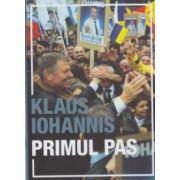 Primul pas ( Editura: Curtea Veche, Autor: Klaus Iohannis ISBN 978-606-588-831-9 )