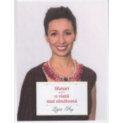 Sfaturi pentru o viata mai sanatoasa ( Editura: Curtea Veche, Autor: Ligia Pop ISBN 978-606-588-807-4 )