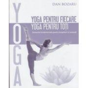 Yoga pentru fiecare yoga pentru toti ( Editura: Firul Ariadnei, Autor: Dan Bozaru ISBN 978-606-8594-09-5 )