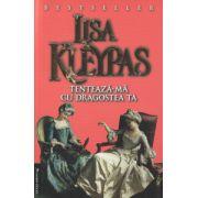 Tenteaza-ma cu dragostea ta ( Editura: Miron, Autor: Lisa Kleypas ISBN 978-973-8991-77-4 )