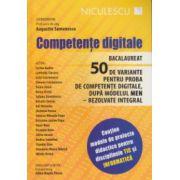 Competente digitale pentru Bacalaureat, 50 de variante ( Editura: Niculescu, Autor: Augustin Semenescu ISBN 978-973-748-919-7 )