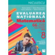 Evaluarea nationala Matematica clasa 8, 66 de teste ( Editura: Niculescu, Autor: Rozica Stefan, Dana Marga Radu ISBN 978-973-748-880-0 )