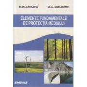 Elemente fundamentale de protectia mediului ( Editura: Sitech, Autor: Elena Gavrilescu, Gilda-Diana Buzatu ISBN 978-606-11-3890-6 )
