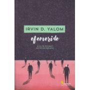 Efemeride si alte povestiri de psihoterapie ( Editura: Curtea Veche, Autor: Irvin D. Yalom ISBN 978-606-8642-20-8 )