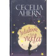 Intalnire cu viata ( Editura: All, Autor: Cecelia Ahern ISBN 978-973-724-862-6 )