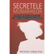 Secretele monarhilor ( Editura: All, Autor: Michael Farquhar, ISBN 978-606-587-013-0 )