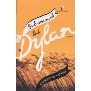 Sub semnul lui Dylan ( Editura: All, Autor: Enrique Vila-Matas, ISBN 978-973-724-6059 )