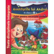 Aventurile lui Andrei in clasa a III a caiet pentru vacanta ( Editura: Carminis, Autor: Pavel Florin Moraru, Andrei Badiu, Alina Ciobanu ISBN 978-973-123-247-8 )