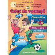 Caiet de vacanta clasa a 4 a, Limba romana si matematica ( Editura: Carminis, Autor: Maria Petrache ISBN 978-973-123-141-9 )