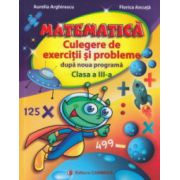Matematica culegere de exercitii si probleme dupa noua programa clasa a III a ( Editura: Carminis, Autor: Aurelia Arghirescu, Florica Ancuta ISBN 978-973-123-245-4 )