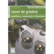 Iazuri de gradina, planificare, constructie si intretinere ( Editura: Casa, Autor: Ulrich E. Stempel ISBN 978-606-8527-86-5 )