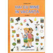 Hai cu mine in vacanta clasa I ( Editura: Maxim Bit, Autor: Daniela Pop ISBN 978-606-8411-24-8 )