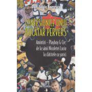 Confesiunile unui bucatar pervers ( Editura: Intgral, Autor: Dan-Silviu Boerescu ISBN 978-973-8209-10-7 )