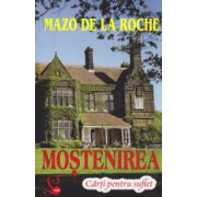 Mostenirea ( Editura: Lider, Autor: Mazo de la Roche ISBN 978-973-62-360-3 )