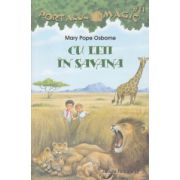 Cu leii in savana ( Editura: Paralela 45, Autor: May Pope Osborne ISBN 978-973-47-2083-5 )