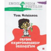 Cartea experimentelor stiintifice ( Editura: Paralela 45, Autor: Tom Robinson ISBN 9789734717682 )