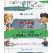 642 de exercitii de scriere creativa pentru copii intre 8 si 12 ani ( Editura: Paralela 45 ISBN 978-973-47-2085-9 )