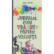 Jurnalul meu trasnit pentru vacanta ( Editura: Paralela 45, Autor: Keri Smith ISBN 978-973-47-2086-6 )