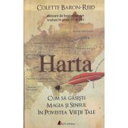 Harta, cum sa gasesti magia si sensul in povestea vietii tale ( Editura: Act si Politon, Autor L Colette Baron-Reid ISBN 978-606-8637-27-3 )