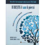 Iubeste-i sau ii pierzi ( Editura: Act si Politon, Autor: Beverly Kaye, Sharon Jordan Evans ISBN 978-606-8637-07-5 )