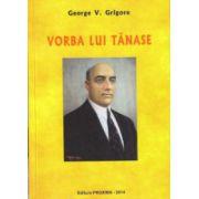 Vorba lui Tanase ( Editura: Proxima, Autor: George V. Grigore ISBN 978-606-8357-19-5 )