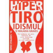 Hipertiroidismul si maladia Graves ( Editura: Benefica, Autor: Dr. Sarfraz Zaidi ISBN 978-606-93350-9-3 )