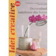 Idei creative nr 114, Decoratiuni interioare din beton pentru avansati ISBN 978-606-8527-81-9 )