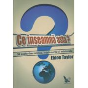 Ce inseamna asta ( Editura: For you, Autor: Eldon Tayor ISBN 978-606-639-069-9 )