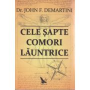 Cele sapte comori launtrice ( Editura: For you, Autor: John F. Demartini ISBN 9786066390651 )