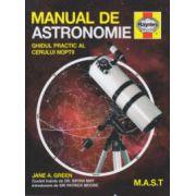 Manual de astronomie - ghidul practic al cerului noptii ( Editura: Mast, Autor: Jane A. Green ISBN 978-606-649-053-5 )