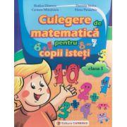 Culegere de matematica pentru copii isteti clasa I ( Editura: Carminis, Autor: Rodica Dinescu, Daniela Stoica, Carmen Minulescu, Elena Paraschiv ISBN 978-973-123-255-3 )