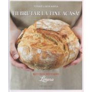 Fii brutar la tine acasa, retetele brutariei Limara ( Editura: Casa, Autor: Tothne Libor Maria ISBN 978-606-8527-85-7 0