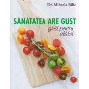 Sanatatea are gust, ghid pentru slabit ( Editura: Curtea Veche, Autor: Mihaela Bilic ISBN 978-606-588-837-1 )