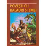 Povesti cu balauri si zmei ( Editura: Euro Pontic ISBN 978-606-8411-16-3 )
