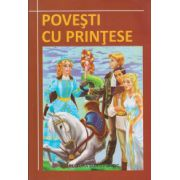 Povesti cu printese ( Editura: Euro Pontic ISBN 978-606-8411-17-0 )