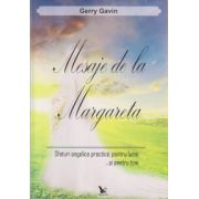 Mesaje de la Margareta ( Editura: For You, Autor: Gerry Gavin ISBN 978-606-639-054-5 )