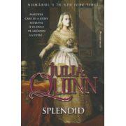 Splendid ( Editura: Miron, Autor: Julia Quinn ISBN 978-606-8695-02-0 )